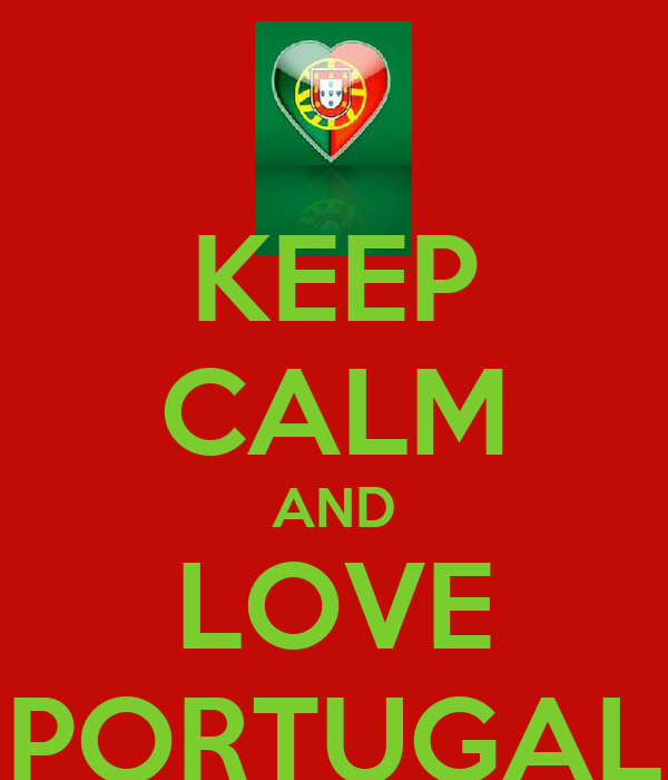 KEEP CALM AND LOVE PORTUGAL