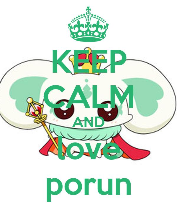 KEEP CALM AND love porun