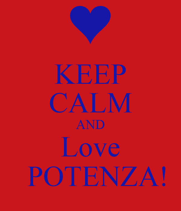 KEEP CALM AND Love   POTENZA!