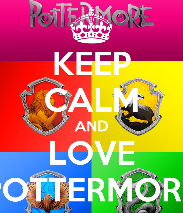 KEEP CALM AND LOVE POTTERMORE