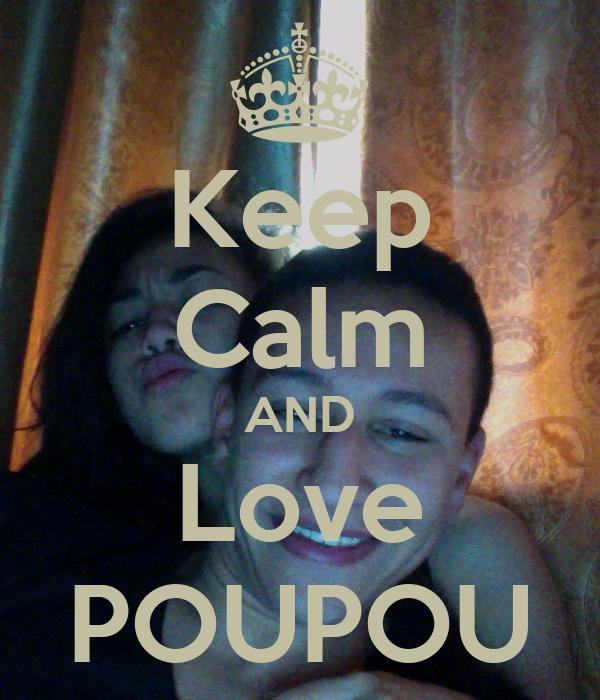 Keep Calm AND Love POUPOU