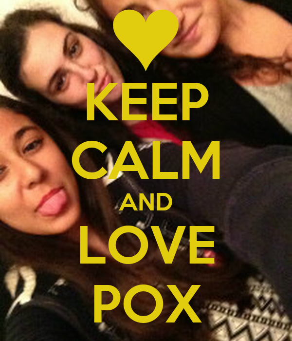 KEEP CALM AND LOVE POX