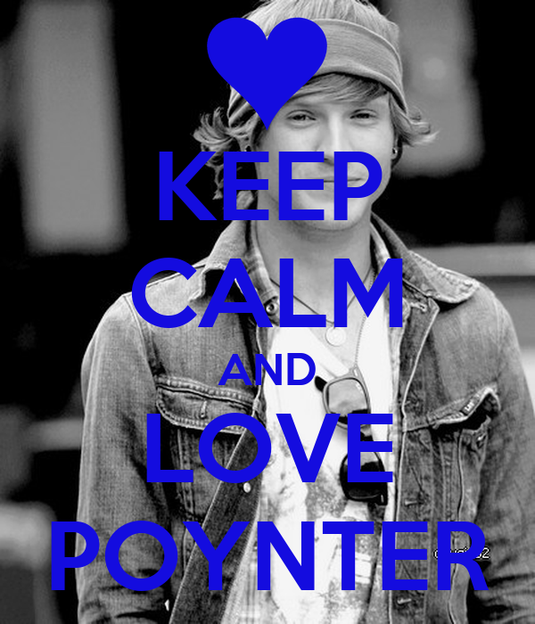 KEEP CALM AND LOVE POYNTER
