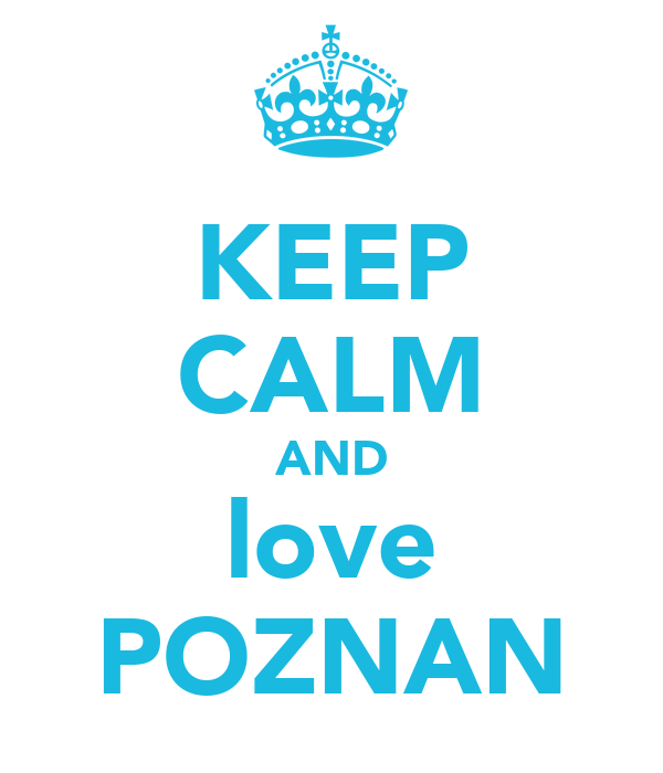 KEEP CALM AND love POZNAN