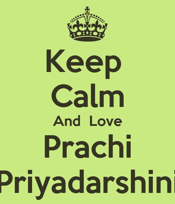 Keep  Calm And  Love Prachi Priyadarshini