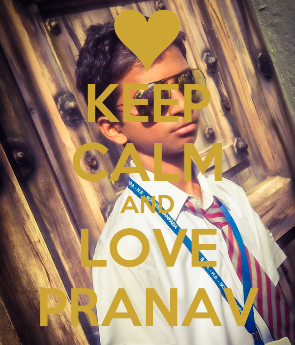 KEEP CALM AND LOVE PRANAV