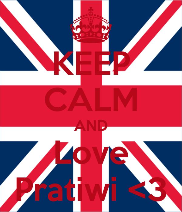KEEP CALM AND Love Pratiwi <3