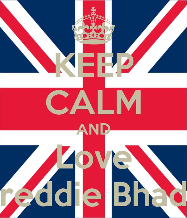 KEEP CALM AND Love Preddie Bhadd