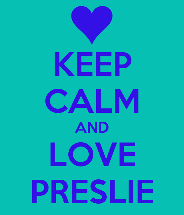 KEEP CALM AND LOVE PRESLIE