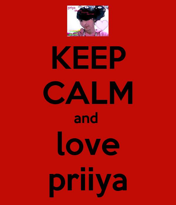 KEEP CALM and  love priiya