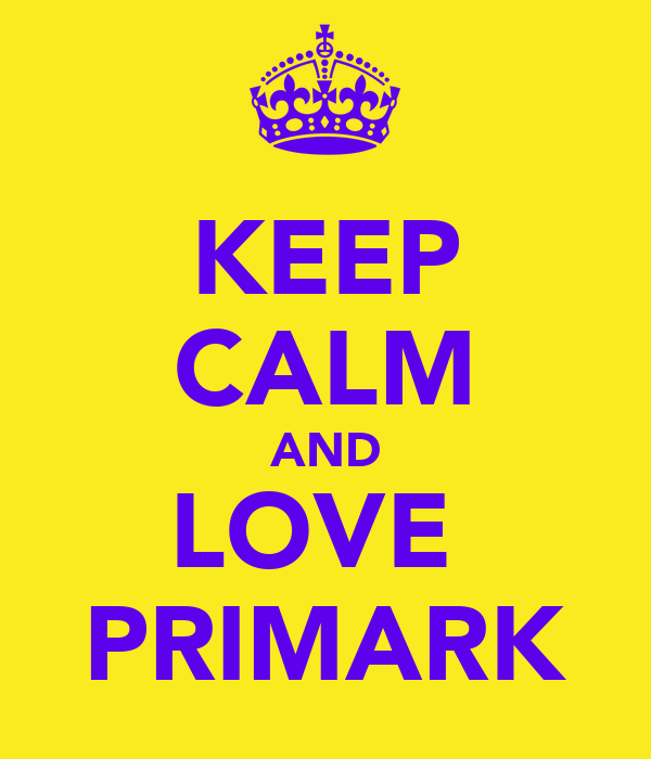KEEP CALM AND LOVE  PRIMARK