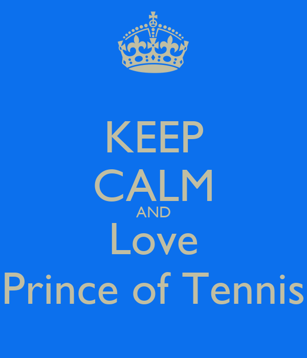 KEEP CALM AND Love Prince of Tennis