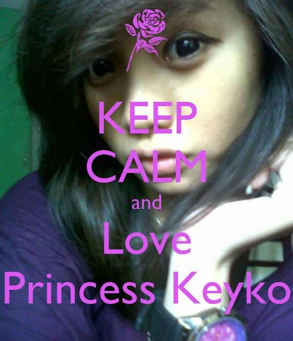 KEEP CALM and Love Princess Keyko