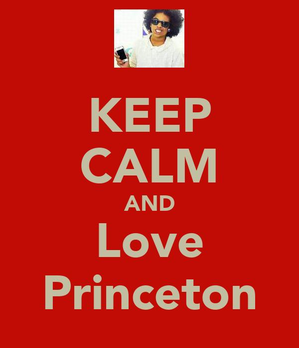 KEEP CALM AND Love Princeton