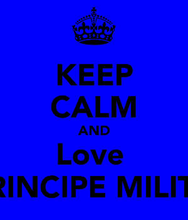 KEEP CALM AND Love  PRINCIPE MILITO