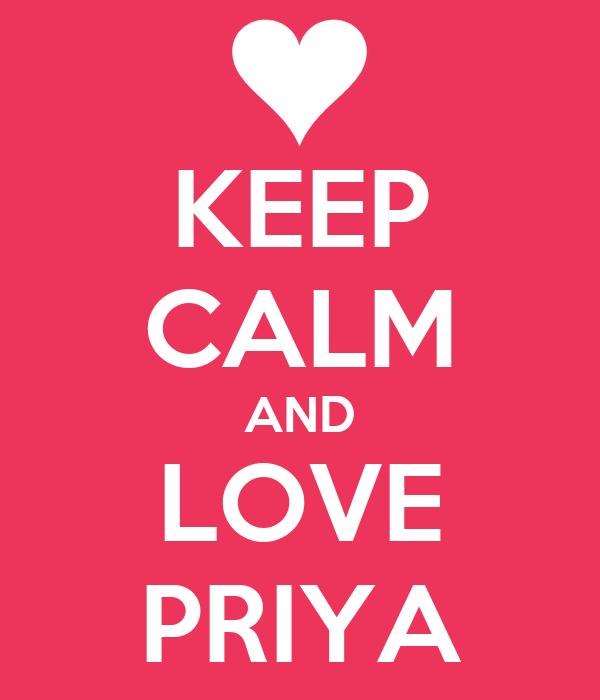 KEEP CALM AND LOVE PRIYA