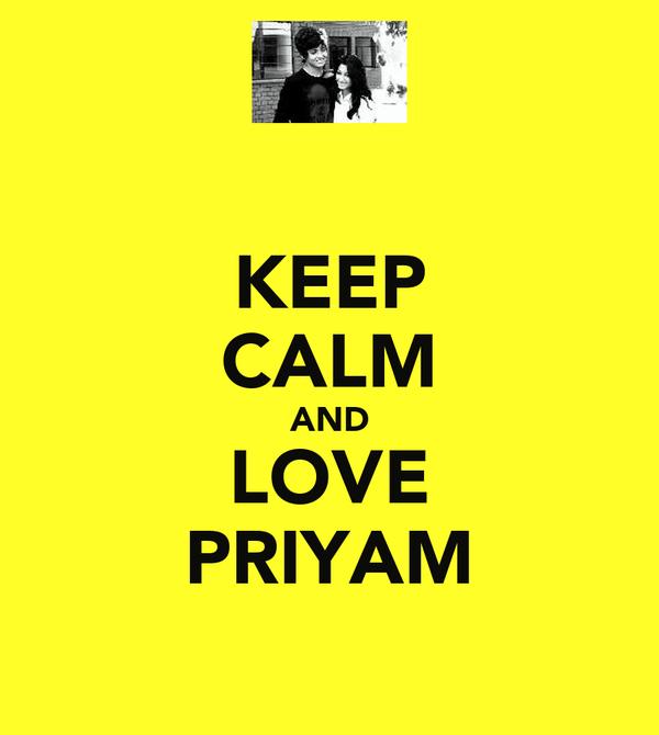 KEEP CALM AND LOVE PRIYAM