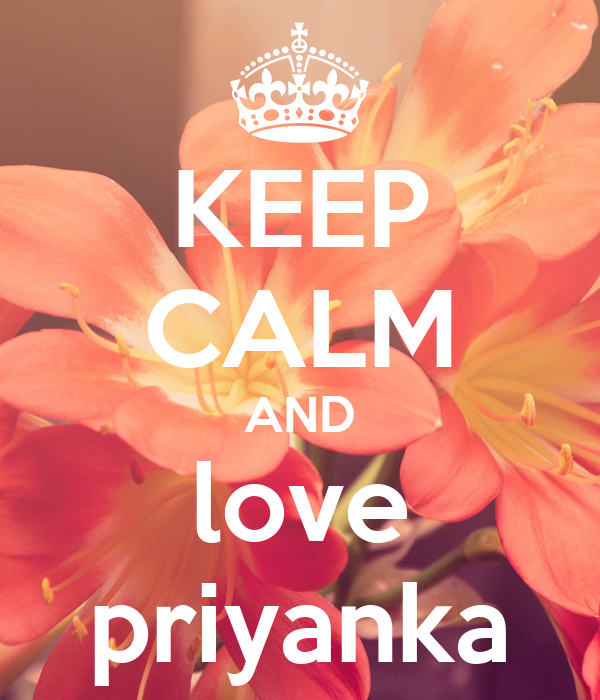 KEEP CALM AND love priyanka