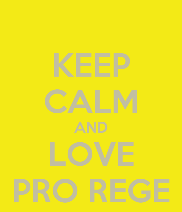 KEEP CALM AND LOVE PRO REGE