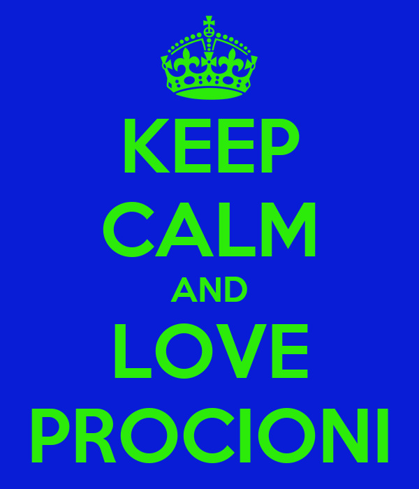 KEEP CALM AND LOVE PROCIONI