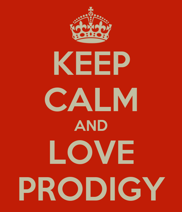 KEEP CALM AND LOVE PRODIGY