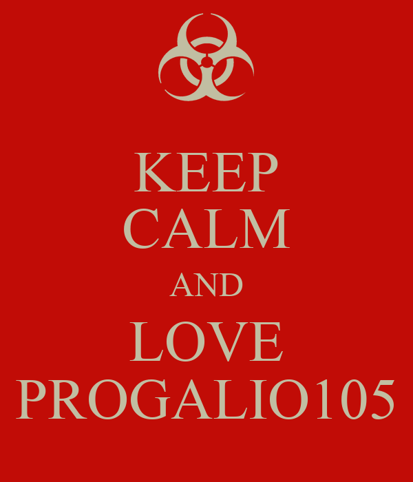 KEEP CALM AND LOVE PROGALIO105