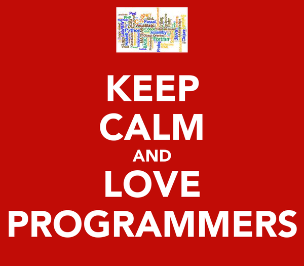 KEEP CALM AND LOVE PROGRAMMERS