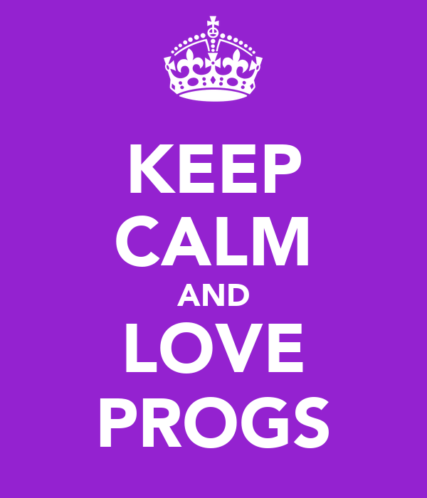 KEEP CALM AND LOVE PROGS