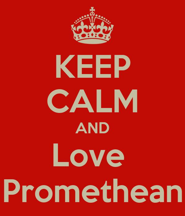 KEEP CALM AND Love  Promethean