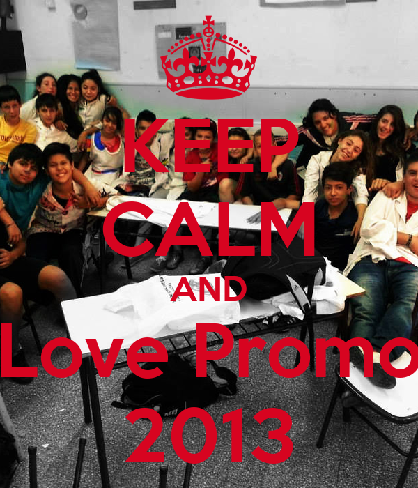 KEEP CALM AND Love Promo 2013