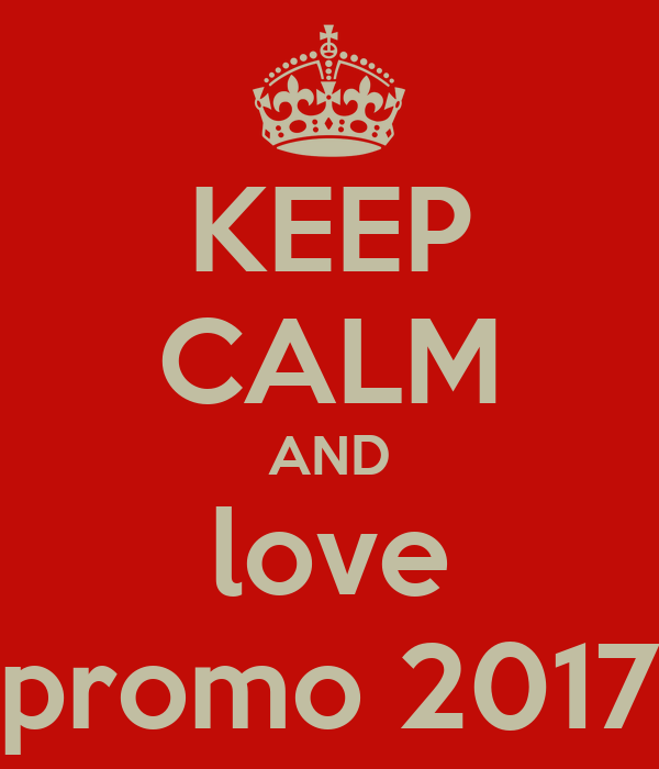 KEEP CALM AND love promo 2017