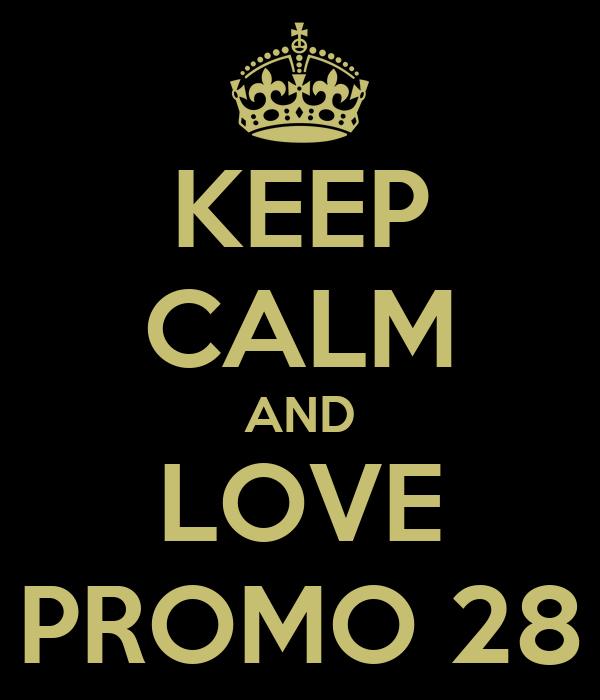 KEEP CALM AND LOVE PROMO 28