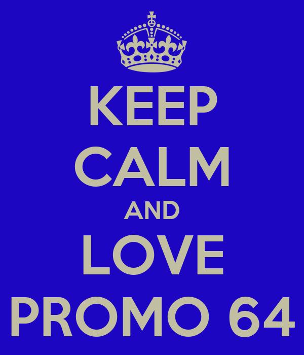 KEEP CALM AND LOVE PROMO 64