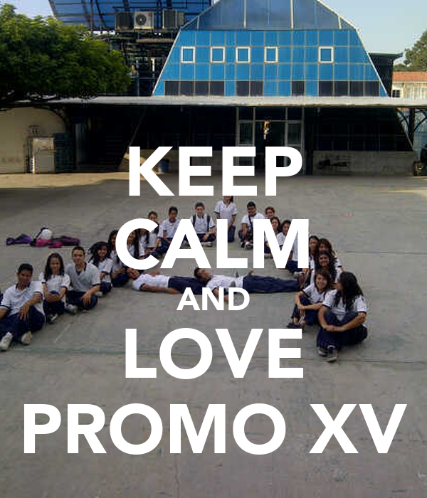 KEEP CALM AND LOVE PROMO XV