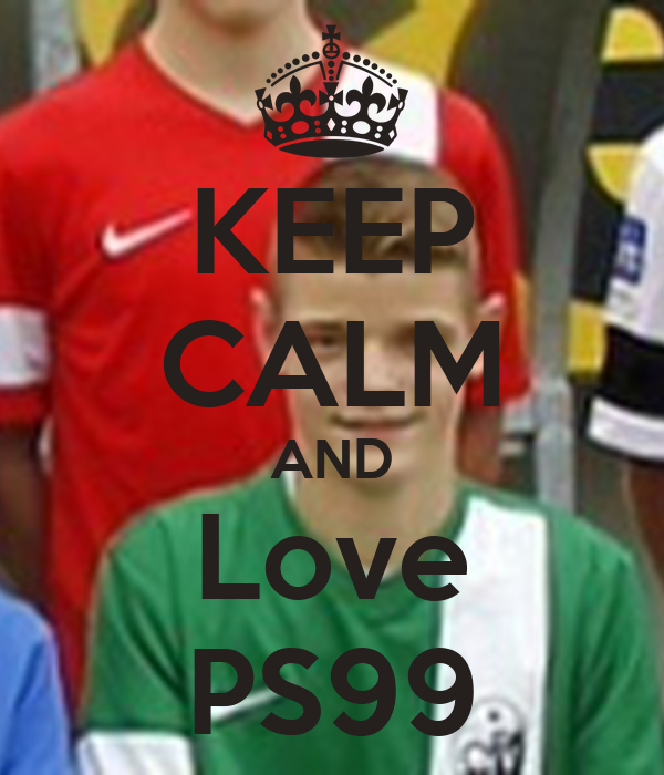 KEEP CALM AND Love PS99