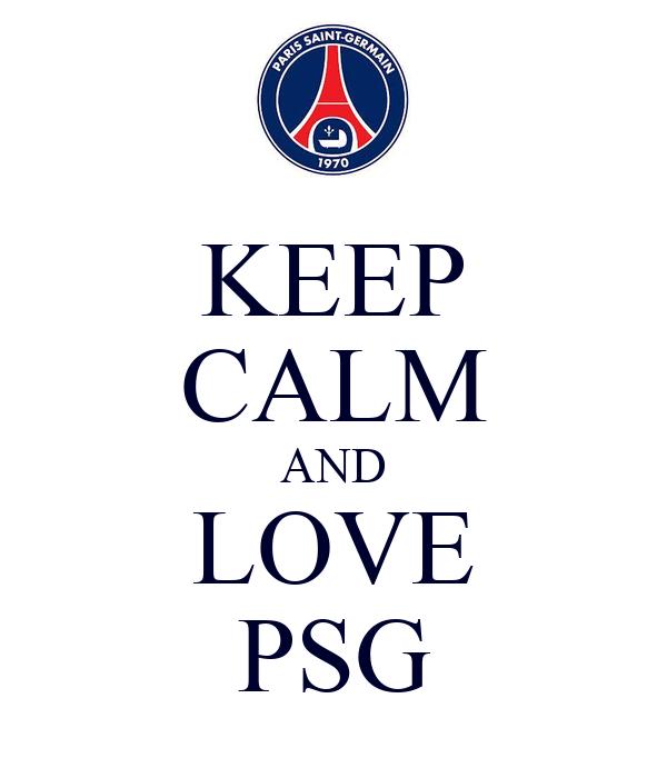 KEEP CALM AND LOVE PSG