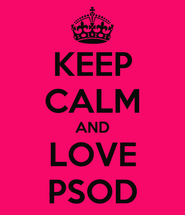 KEEP CALM AND LOVE PSOD