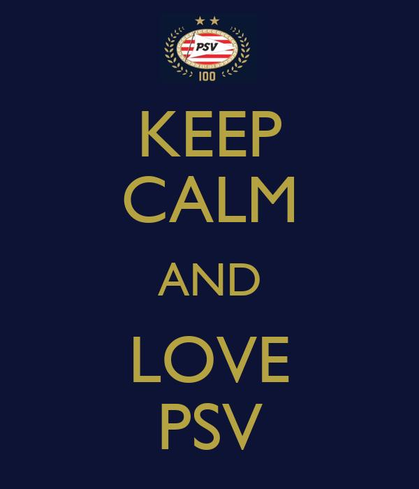 KEEP CALM AND LOVE PSV