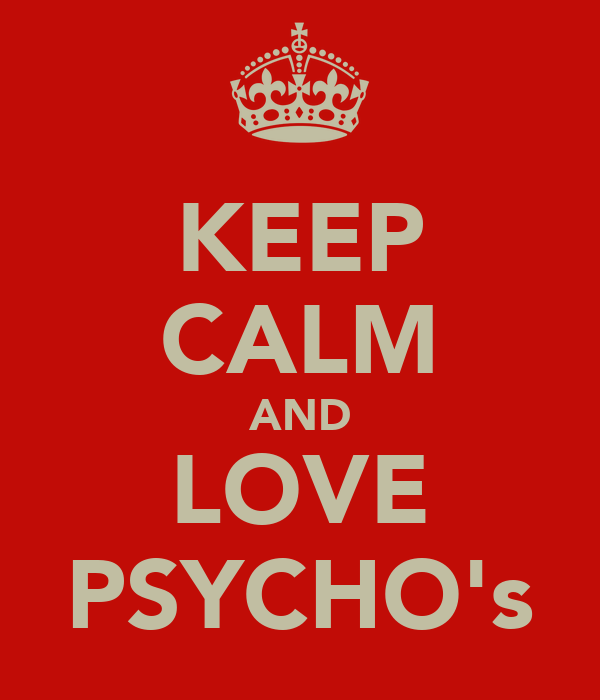 KEEP CALM AND LOVE PSYCHO's