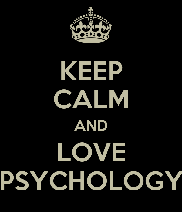 KEEP CALM AND LOVE PSYCHOLOGY