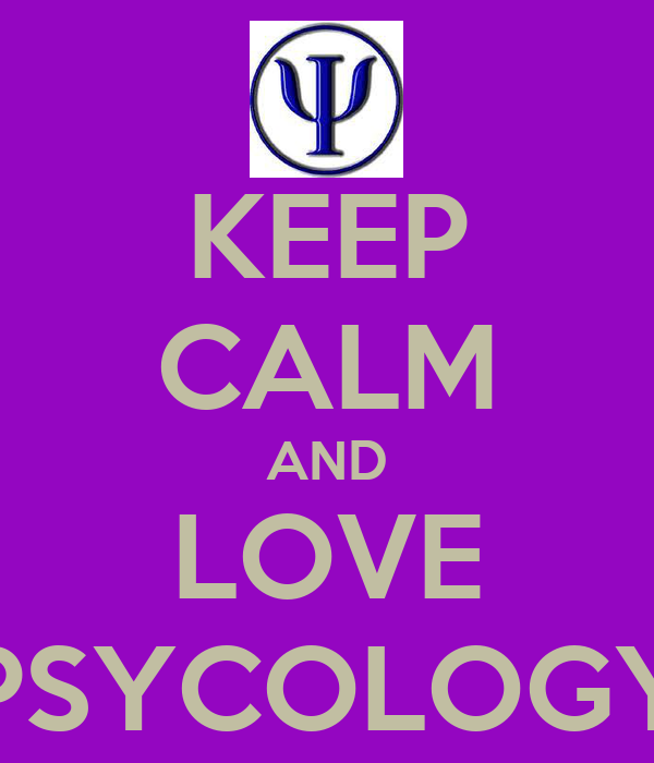 KEEP CALM AND LOVE PSYCOLOGY