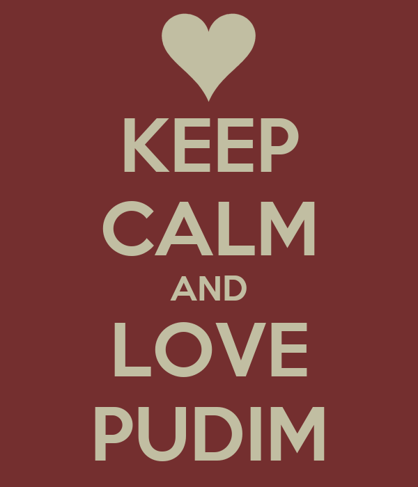 KEEP CALM AND LOVE PUDIM