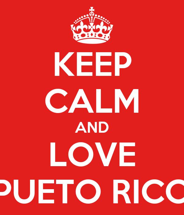 KEEP CALM AND LOVE PUETO RICO