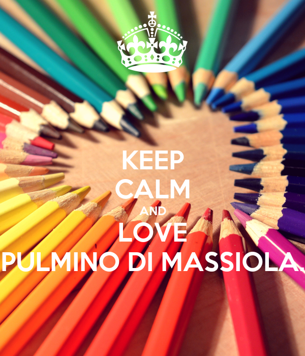 KEEP CALM AND LOVE PULMINO DI MASSIOLA.