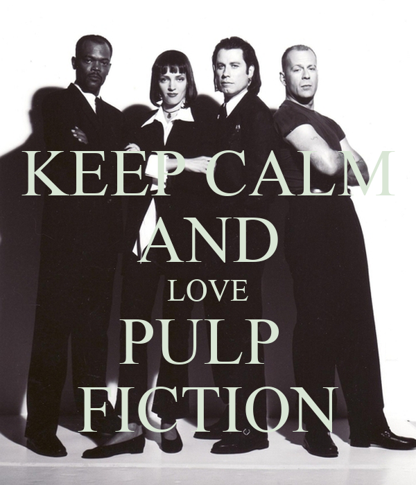 KEEP CALM AND LOVE PULP  FICTION