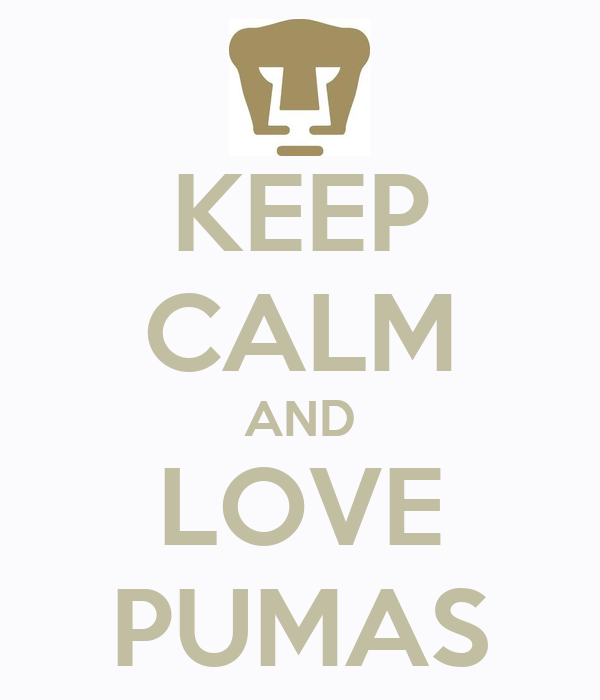 KEEP CALM AND LOVE PUMAS