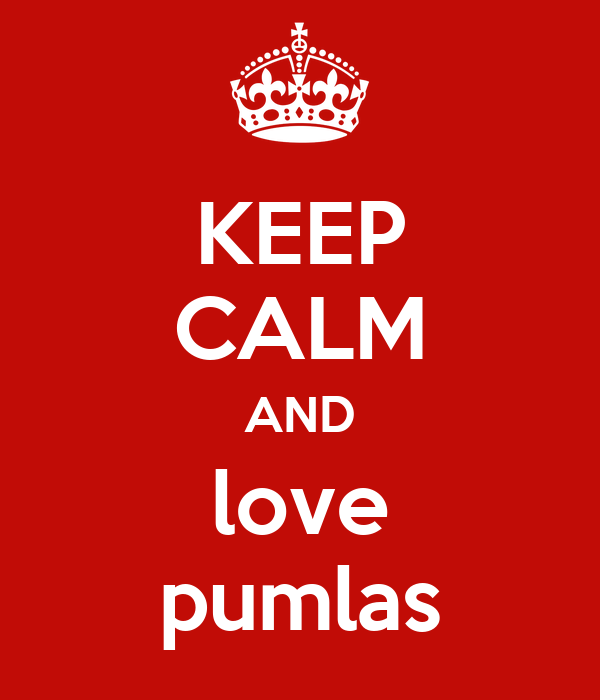 KEEP CALM AND love pumlas