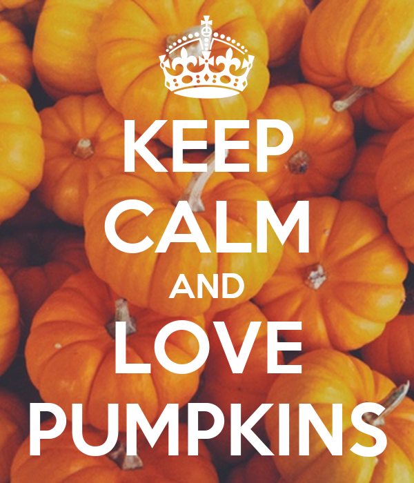 KEEP CALM AND LOVE PUMPKINS