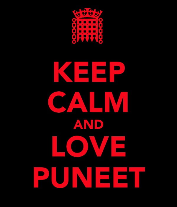 KEEP CALM AND LOVE PUNEET