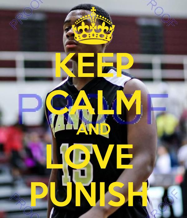 KEEP CALM AND LOVE  PUNISH